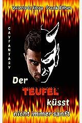 Der Teufel küsst nicht immer sanft (Luzi & Co. 8) Kindle Ausgabe
