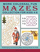 More Colossal Fun Mazes Collection for Kids 4-8: Challenging and Amazing Maze Activity Books for Kids (Activity Books)