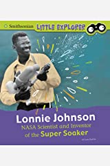 Lonnie Johnson: NASA Scientist and Inventor of the Super Soaker (Little Inventor) Kindle Edition