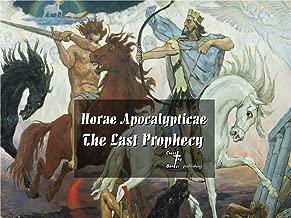 Horae Apocalypticae The Last Prophecy