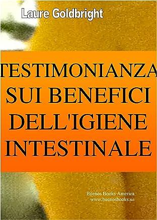 Testimonianza sui Benefici dellIgiene Intestinale