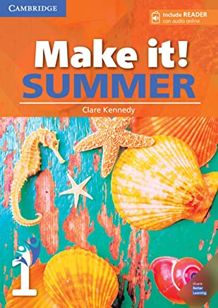 Make it! Summer. Students Book with reader plus online audio. Per la Scuola media: Make it! Summer Level 1 Students Book with Reader and Online Audio [Lingua inglese]