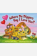 Where Do Diggers Say I Love You? (Where Do...Series) Kindle Edition