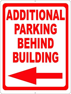 Additional Parking Behind Building w/Left Arrow Sign. 9x12 Metal. Inform customers that you have more Business Spaces in Back