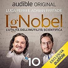 La scienza è leggerezza: IgNobel - L'utilità dell'inutilità scientifica 10