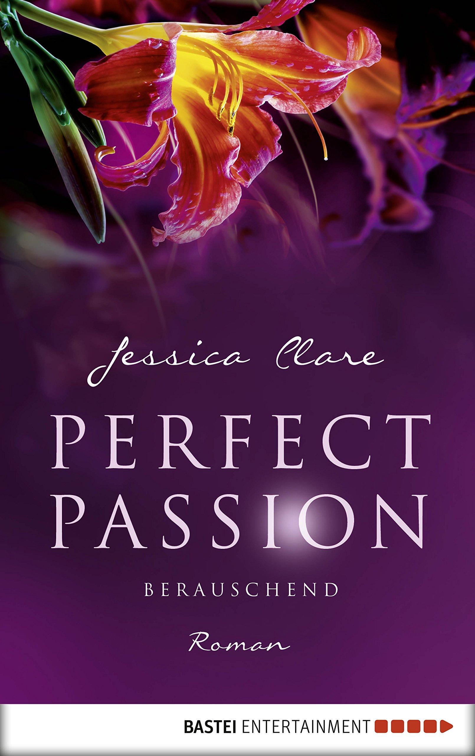 Perfect Passion - Berauschend: Roman (German Edition)