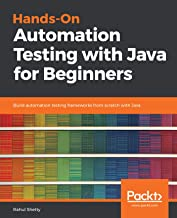 Hands-On Automation Testing with Java for Beginners: Build automation testing frameworks from scratch with Java