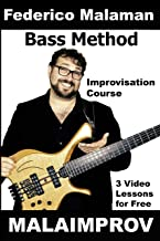 Federico Malaman Bass method: [3 VIDEO LESSONS INCLUDED] A complete course dedicated to the bass improvisation. From the fundamentals to create your solo on great standards. (Bass Lessons Book 1)