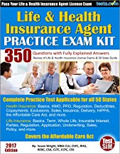 Life & Health Insurance Agent Practice Exam Kit - 2017 Edition: 350 Questions with Fully Explained Answers.