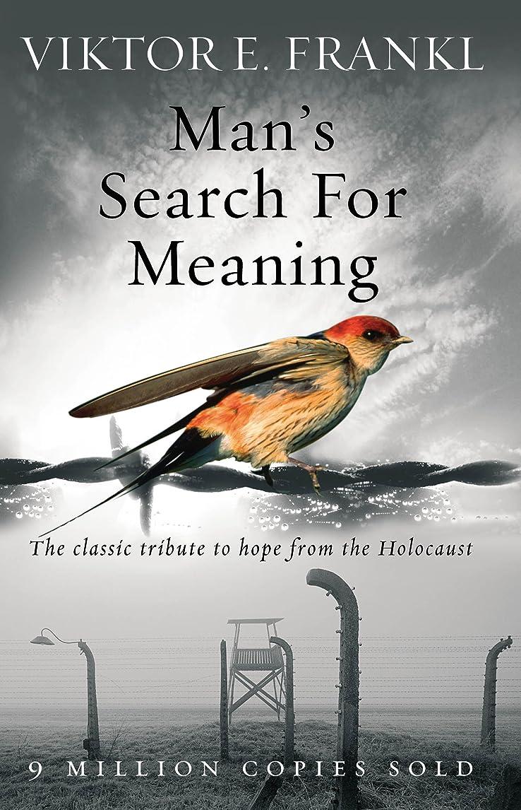 特異性スーダン愚かMan's Search For Meaning: The classic tribute to hope from the Holocaust (English Edition)
