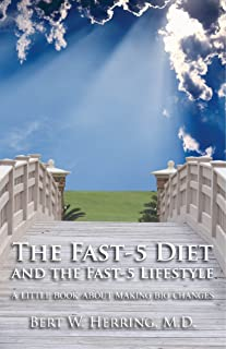 The Fast-5 Diet and the Fast-5 Lifestyle