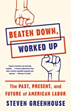 Beaten Down, Worked Up: The Past, Present, and Future of American Labor PDF