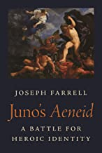 Juno's Aeneid: A Battle for Heroic Identity (Martin Classical Lectures Book 1)