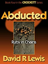 Abducted: Ruby in Chains (the Crockett series Book 4)
