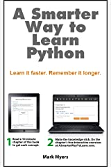 A Smarter Way to Learn Python: Learn it faster. Remember it longer. Kindle Edition