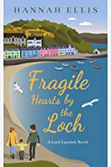 Fragile Hearts by the Loch (Loch Lannick Book 8) Kindle Edition