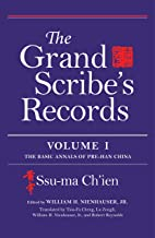 The Grand Scribe's Records, Volume I: The Basic Annals of Pre-Han China