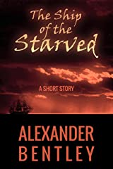 The Ship of the Starved: The Last Voyage of the Blessed Mary Kindle Edition