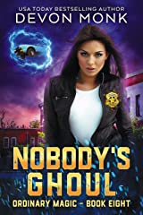 Nobody's Ghoul (Ordinary Magic Book 8) Kindle Edition