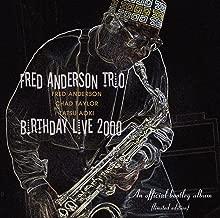 FRED ANDERSON TRIO BIRTHDAY LIVE 2000 -Special Collectors