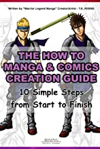 The How to draw Manga and Comic Creation Guide - 10 Simple Steps from Start to Finish | Step by Step on how to Create and ...