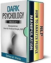 Dark Psychology: 3 Books in 1 - Manipulation, How to Analyze People, NLP