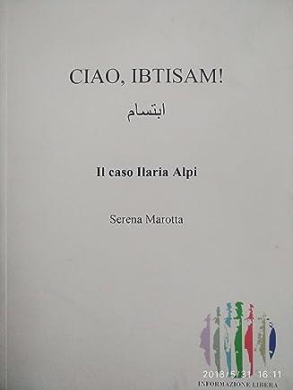 CIAO, IBTISAM! Il caso Ilaria Alpi