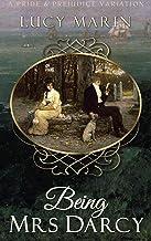 Being Mrs Darcy: A Pride & Prejudice Variation