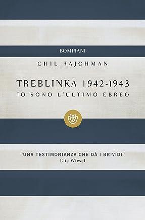 Treblinka 1942-1943: Io sono lultimo ebreo (I grandi tascabili)