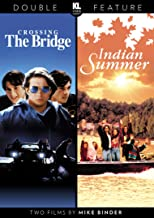 Crossing the Bridge / Indian Summer Double Feature