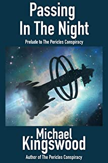 Passing in the Night: Prelude To The Pericles Conspiracy