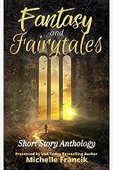 Fantasy and Fairytales: Short Story Anthology (Short Story Challenge Anthologies) Kindle Edition