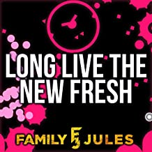 Long Live the New Fresh