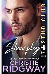 SLOW PLAY (7-Stud Club Book 4) Kindle Edition