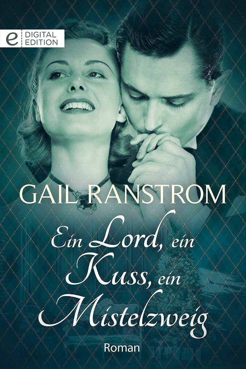 生きている政治争いEin Lord, ein Kuss, ein Mistelzweig (Digital Edition) (German Edition)