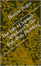 The Tale of Samuel Whiskers Or The Roly-Poly Pudd