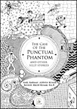 The Case of The Punctual Phantom: And other Silly Stories
