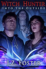 Witch Hunter: Into the Outside (An Urban Fantasy Series) Kindle Edition