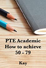 PTE ACADEMIC: How to achieve 50 - 79
