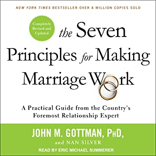 The Seven Principles for Making Marriage Work: A Practical Guide from the Country's Foremost Relationship Expert, Revised ...