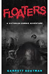 Floaters: A Victorian Zombie Adventure Kindle Edition