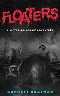 Floaters: A Victorian Zombie Adventure