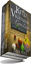 Keto vegetarian cookbook 2 in 1 book (180 recipes with nutritional value of every ingredients): 30 days meal plan breakfast lunch dinner and 90 ketogenic vegetarian desserts recipes for weight loss