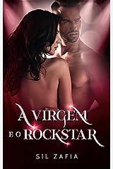 A Virgem e o Rockstar: LIVRO ÚNICO eBook Kindle