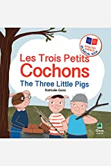 The Three Little Pigs - Les Trois Petits Cochons: English French Bilingual Book: Bilingual Children's Book for French Language Learning Kindle Edition