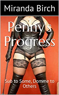 Penny's Progress: Sub to Some, Domme to Others (Mistress Lucy's Estate Book 13)