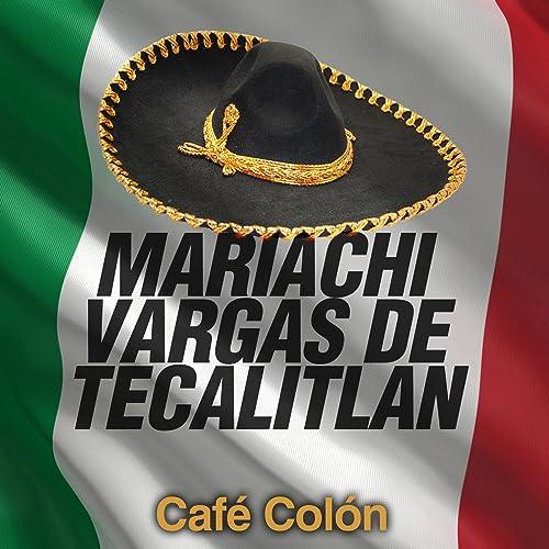 El Son De La Negra By Mariachi Vargas De Tecalitln On Amazon Music