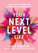 Your Next Level Life: 7 Rules of Power, Confidence, and Opportunity for Black Women in America (African American Women in Business, Be Unapologetically You) Book PDF
