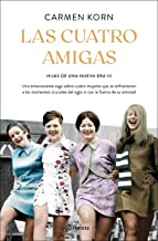 Las cuatro amigas (Saga Hijas de una nueva era 3): Una emocionante saga sobre cuatro mujeres que se enfrentaron a los mome...