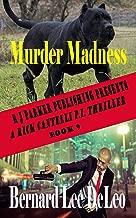 Rick Cantelli, P.I. (Book 9) Murder Madness (Rick Cantelli, P.I. Detectives)
